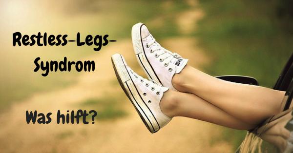 restless-legs-syndrom was hilft bei unruhigen Beinen