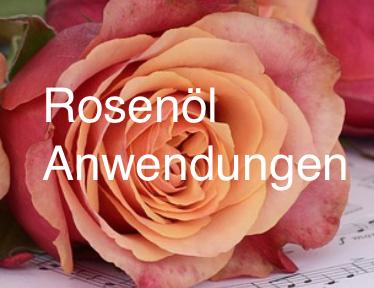Anwendungsbereiche Rosenöl