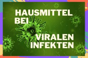 Virale Infekte Hausmittel